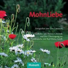 """""""MohnLiebe"""" Fotografische und literarische Variationen auf Hochdeutsch und Plattdeutsch"""